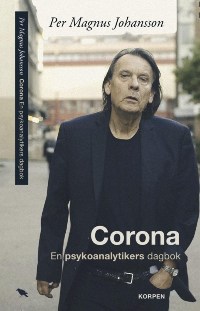 Per Magnus Johansson är psykoanalytiker och har skrivit boken Corona